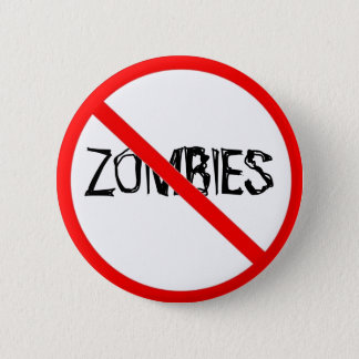 Just Say No to Zombies 2 Inch Round Button