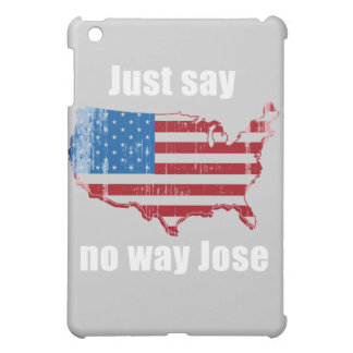 Just say no way Jose white Faded png Case For The iPad Mini