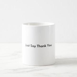 Just Say Thank You Classic White Coffee Mug