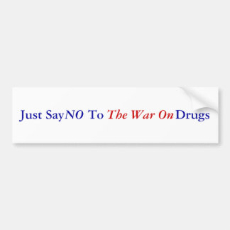 Just Say       To                     Drugs, NO... Bumper Sticker