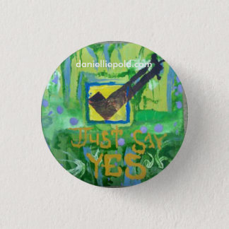 just say yes 1 inch round button