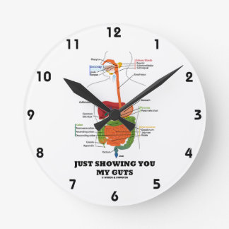 Just Showing You My Guts (Digestive System Humor) Round Clock