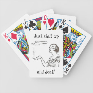 Just Shut Up and Deal!: Funny Bicycle Playing Cards