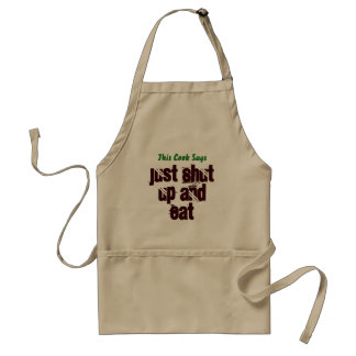 Just Shut up and Eat - Apron