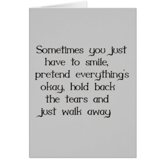 JUST SMILE AND WALK AWAY SADNESS DISAPPOINTMENT CARD