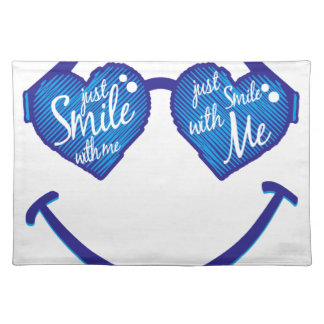 just smile with me, love and glases placemat