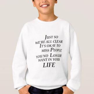just so we're all clean  it's  okay   to  miss peo sweatshirt