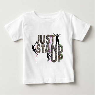 Just Stand Up Baby T-Shirt