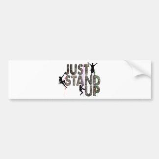 Just Stand Up Bumper Sticker