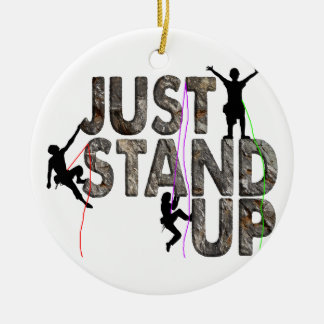 Just Stand Up Ceramic Ornament