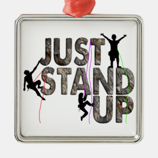Just Stand Up Metal Ornament
