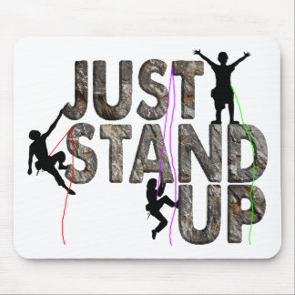 Just Stand Up Mouse Pad