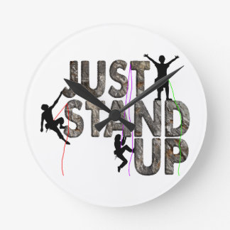 Just Stand Up Round Clock
