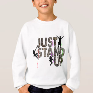 Just Stand Up Sweatshirt