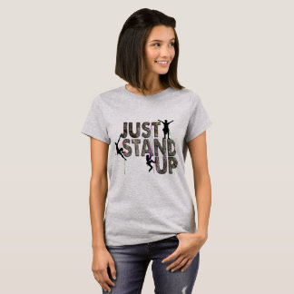 Just Stand Up T-Shirt