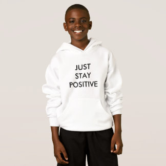 JUST STAY POSITIVE KIDS HOODIE