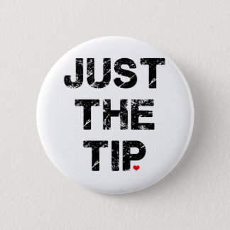 Just the Tip Apparel and Accessories 2 Inch Round Button