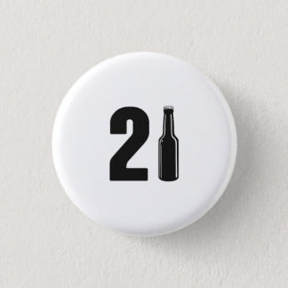 Just Turned 21 Beer Bottle 21st Birthday 1 Inch Round Button