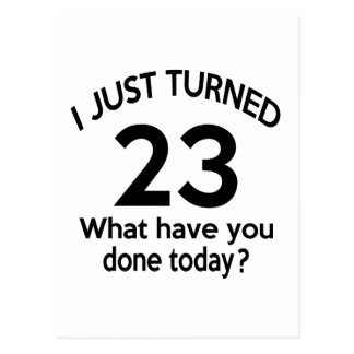 Just Turned 23 Postcard