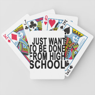 Just want to be Done Graduation High School . Bicycle Playing Cards