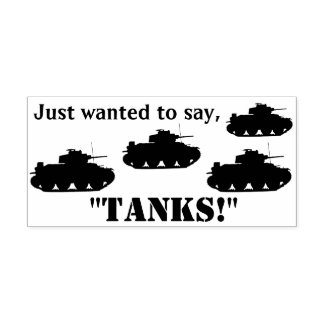 "Just Wanted to Say, ""Tanks!"" Stamp"