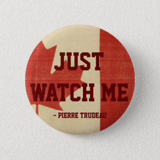 Just Watch Me 2 Inch Round Button