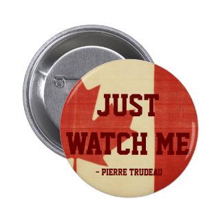Just Watch Me 2 Inch Round Button