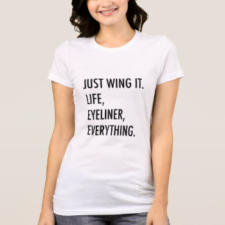 Just Wing It Girly T-Shirt