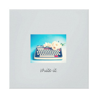 Just write it. stretched canvas prints