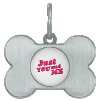 Just You and Me Typographic Statement Design Pet ID Tag