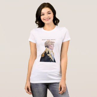 Just you wait Elizabeth Warren T Shirt