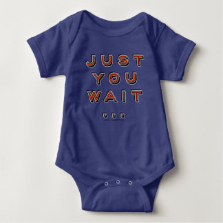 Just you wait - infant body suit baby bodysuit