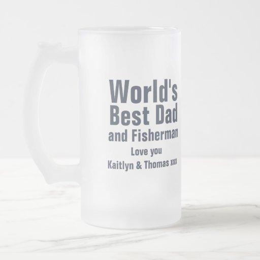 Juste pêche du meilleurs papa du monde et verre de tasse