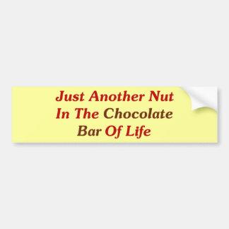 Juste un autre écrou dans la barre de chocolat de  autocollant de voiture