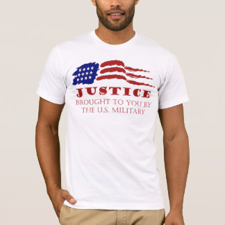 JUSTICE  brought to you by the US Military T-Shirt
