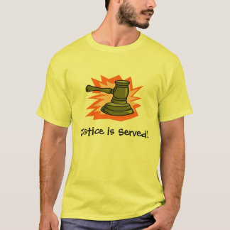 Justice is Served! T-Shirt