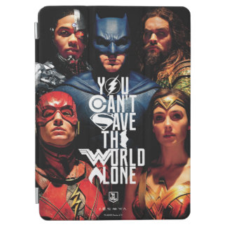 Justice League   You Can't Save The World Alone iPad Air Cover