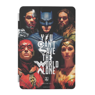 Justice League | You Can't Save The World Alone iPad Mini Cover