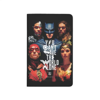 Justice League | You Can't Save The World Alone Journal