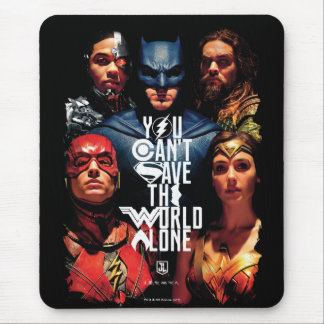Justice League | You Can't Save The World Alone Mouse Pad