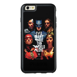 Justice League | You Can't Save The World Alone OtterBox iPhone 6/6s Plus Case