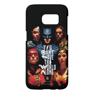Justice League | You Can't Save The World Alone Samsung Galaxy S7 Case