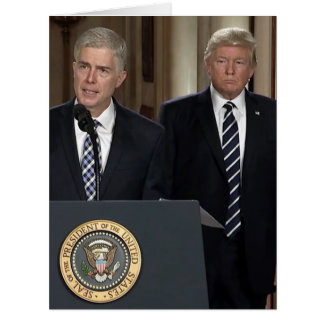Justice Neil Gorsuch With President Donald Trump Card