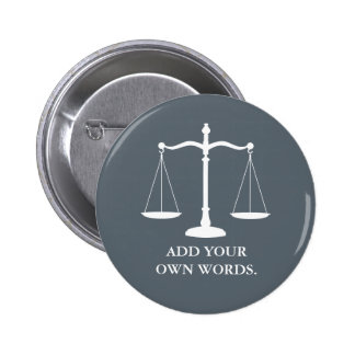 Justice Scales Custom Text Lawyer 2 Inch Round Button