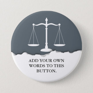 Justice Scales Custom Text Lawyer 3 Inch Round Button