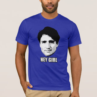 "Justin Trudeau - ""Hey Girl"" T-Shirt"