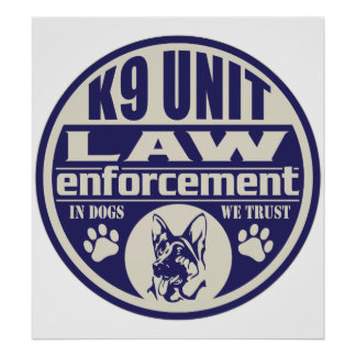 K9 Unit In Dogs We Trust Blue Poster