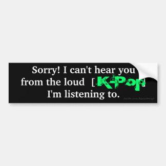 """K-Bruit """"désolé ! Je ne peux pas vous entendre… """" Adhésif Pour Voiture"""