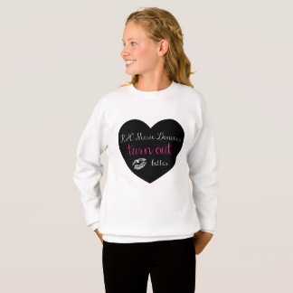 K&C Marie Dancers TURN OUT better sweatshirt