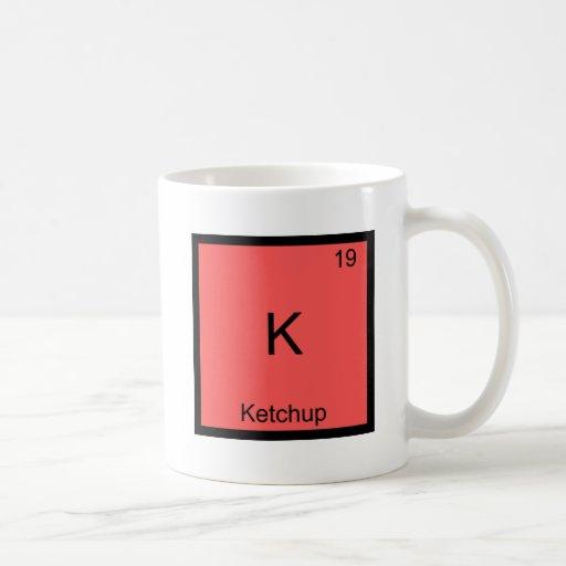 K - Ketchup Funny Chemistry Element Symbol T-Shirt Coffee Mug